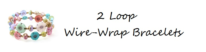 Wire-Wrap Bracelets 2-Loops